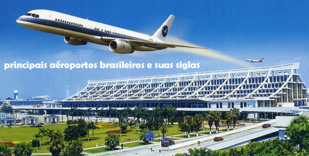 Principais aeroportos do Brasil e suas siglas