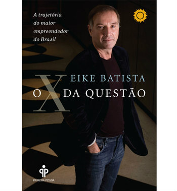 """Capa do Livro """"O X da Questão"""" de Eike Batista"""