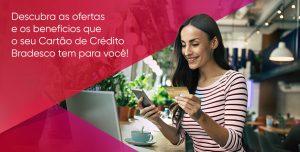 Cartão de Crédito Bradesco - Como solicitar
